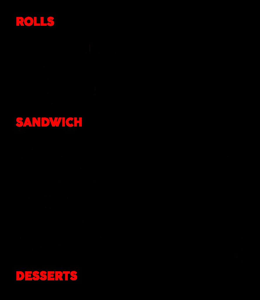 Rolls & Sandwich & Desserts